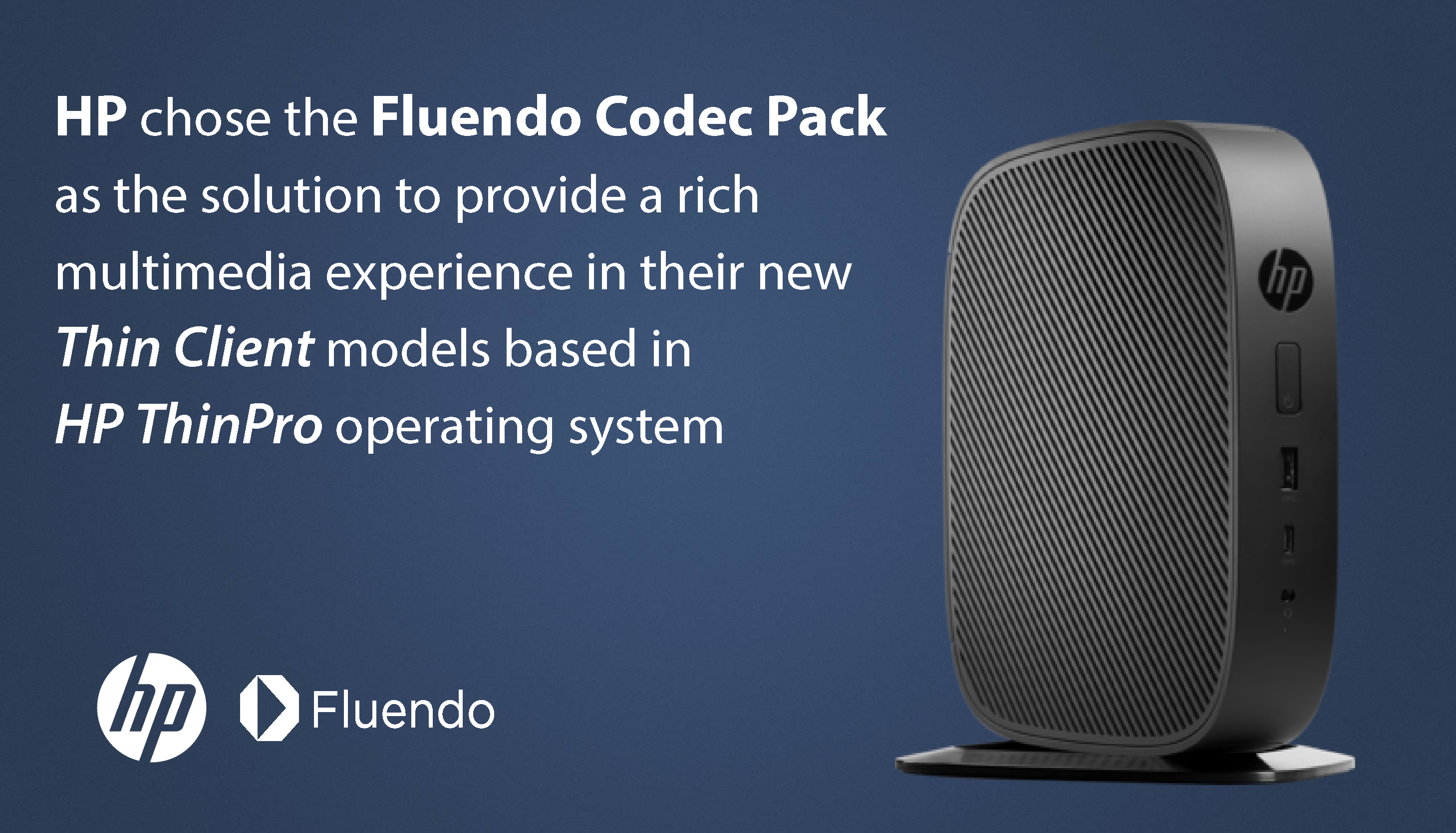 HP trusts in the Fluendo Codec Pack for their new line of Linux-based Thin Clients
