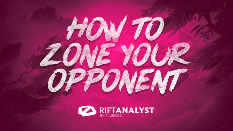 How to zone your opponent in League of Legends