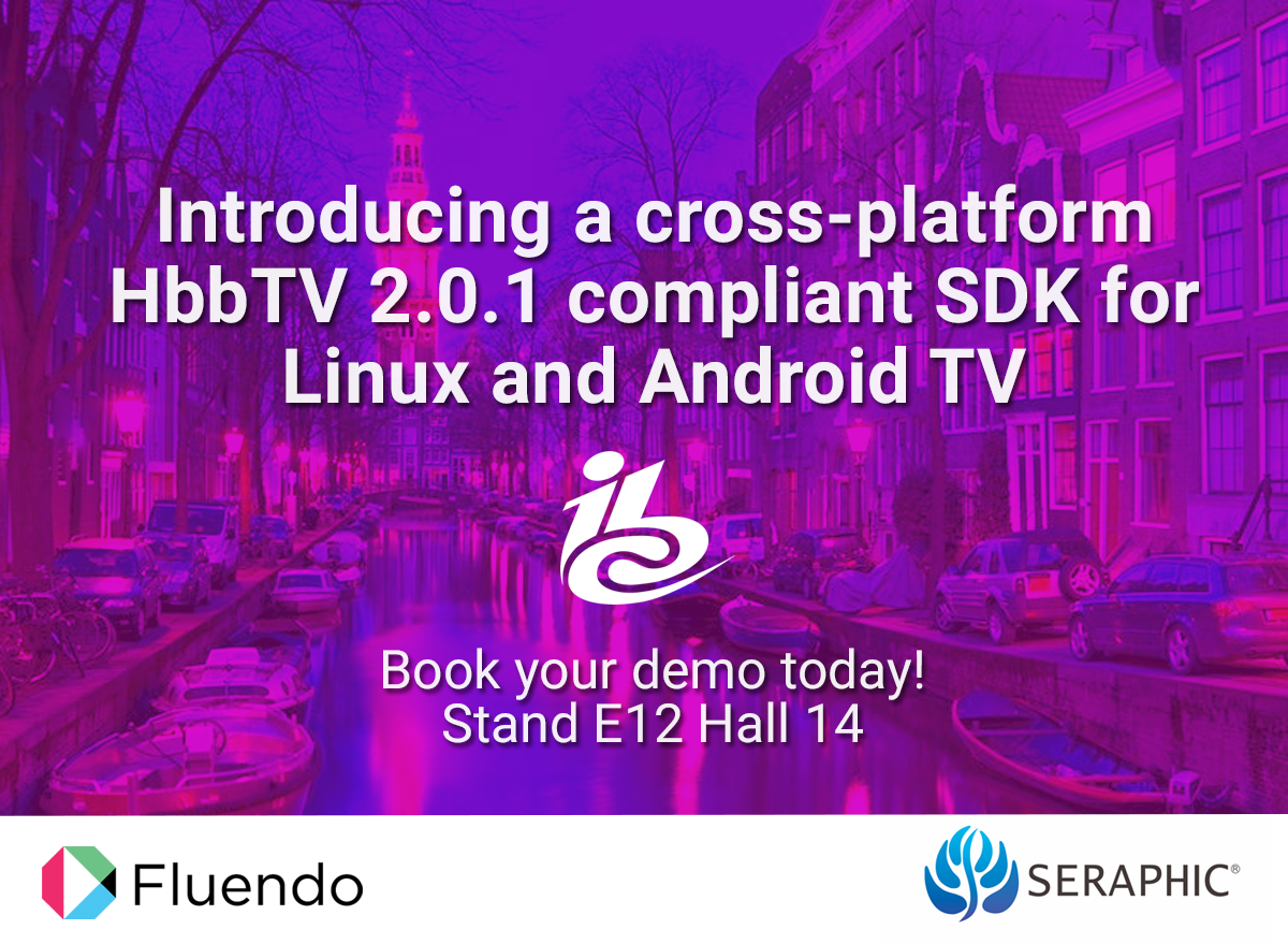 Fluendo and SERAPHIC to showcase Android TV compliant HbbTV 2 SDK in IBC 2018