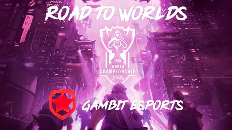 Road to Worlds - Gambit Esports